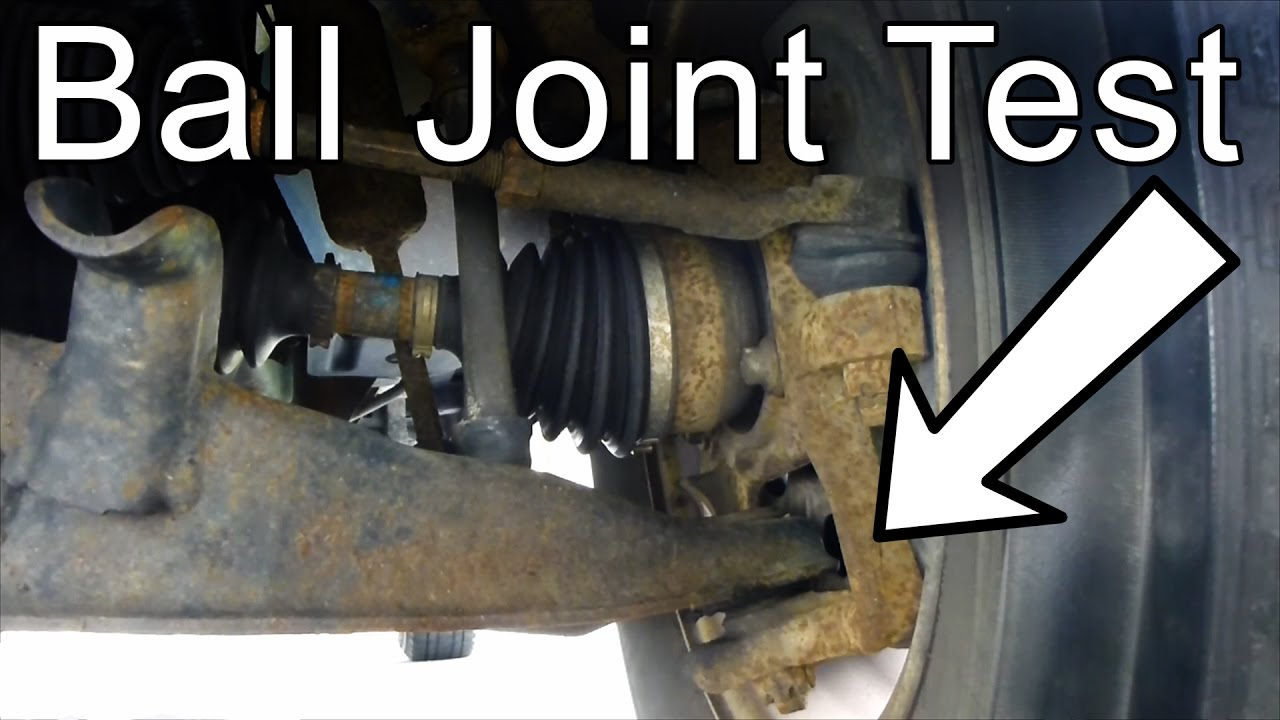 ball joint. how to check if a ball joint is bad