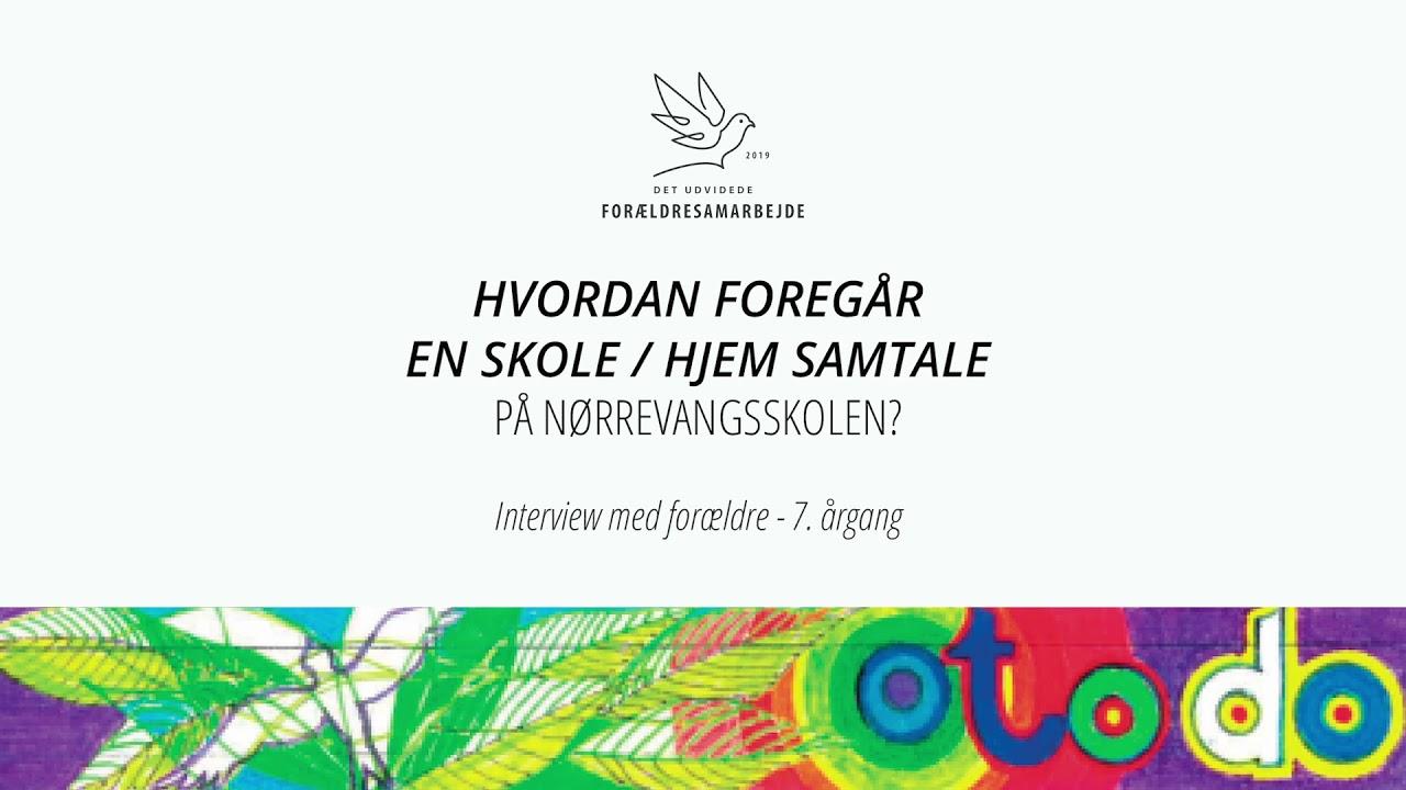 Interview forældre 7. årgang - Skole / Hjem samtaler på Nørrevangsskolen