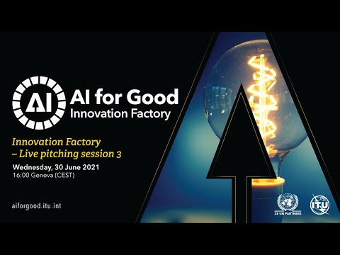 Innovation Factory - Live Pitching Session 3 | AI FOR GOOD INNOVATION FACTORY