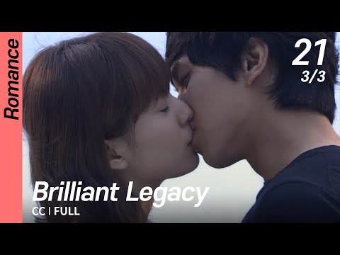 [CC/FULL] Brilliant Legacy EP21 (3/3) | 찬란한유산
