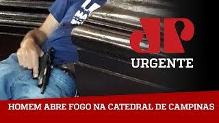 Urgente: Homem abre fogo em Catedral de Campinas - 11/12/18