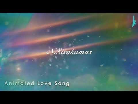 💋nee Kodutha Mutham Ellam👄Animation Love Cut Song