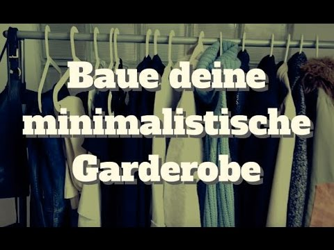 wie baue ich eine minimalistische garderobe capsule wardrobe youtube. Black Bedroom Furniture Sets. Home Design Ideas