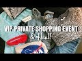 Private VIP Grand Opening Shopping Event + Haul!