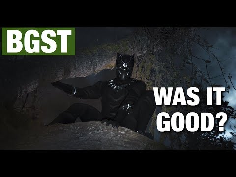 BGST BLACK PANTHER GREATEST SUPER HERO MOVIE EVER ?|DEV TAKES A SWIPE AT THE X| PLUS MORE