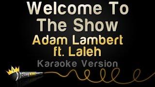 Adam Lambert ft. Laleh - Welcome To The Show (Karaoke Version)