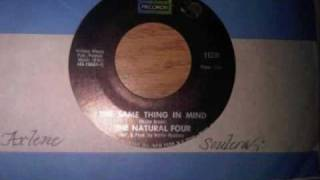 The Same Thing In Mind-The Natural Four.wmv