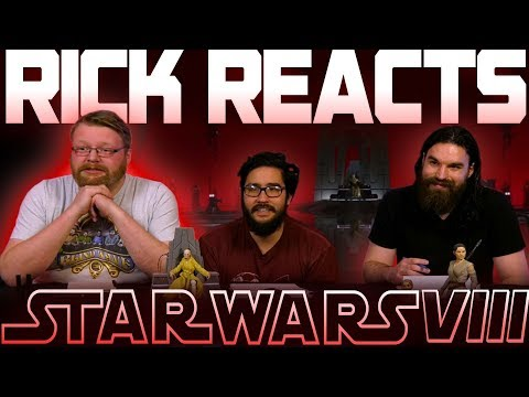 RICK REACTS - Star Wars: Episode VIII - The Last Jedi
