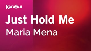 Karaoke Just Hold Me (Radio Edit) - Maria Mena *