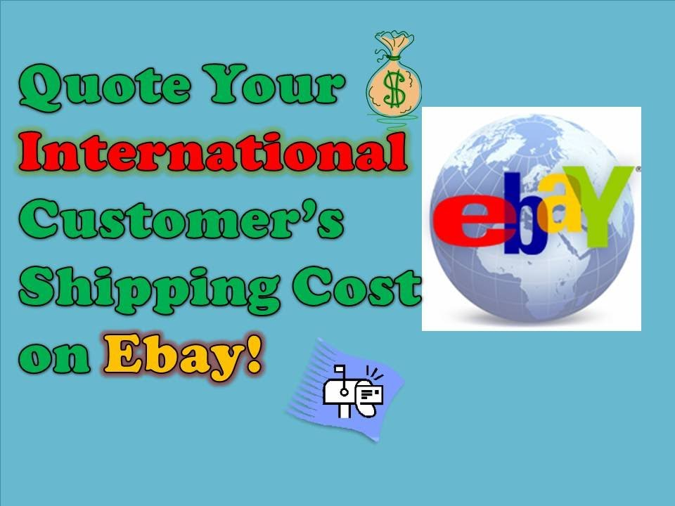 dfd11591b How To Quote International Customers on Ebay - Quote Shipping Price  Internationally