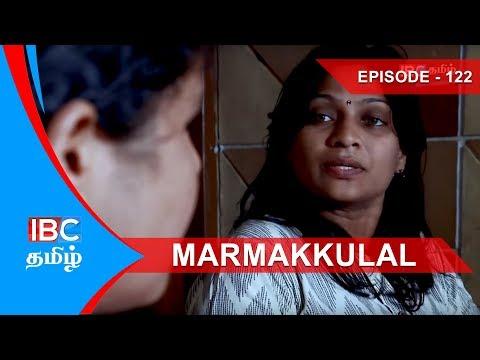 Marmakkulal Thriller Serial | Episode 122 மர்மக்குழல் நெடுந்தொடர் - Marma Kulal IBC Tamil