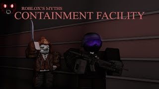 ROBLOX Gameplay Roblox's Myths Containment Facility (New)