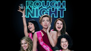 Rough Night Movie Review!