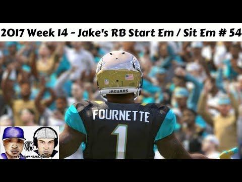 2017 Fantasy Football - Jake's Week 14 Lineups RB Start/Sit Edition Ep. #54