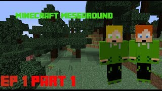 MINECRAFT MessAround Ep 1 Part 1