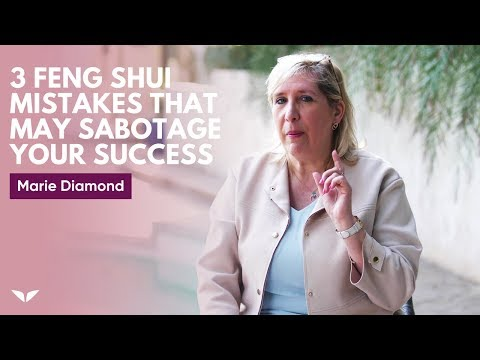 3 Feng Shui Mistakes That May Secretly Sabotage Your Success | Marie Diamond