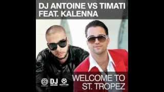 DJ Atoine VS Timati Feat Kalenna Welcome to St. Tropez official video