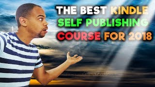 HOW TO MAKE YOUR FIRST 1000 WITH KINDLE PUBLISHING IN 2018  COURSE REVIEW