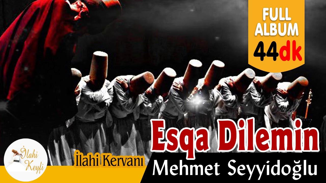 Esqa Dilemin  - Mehmet Seyyidoğlu     Full Albüm 44 dk