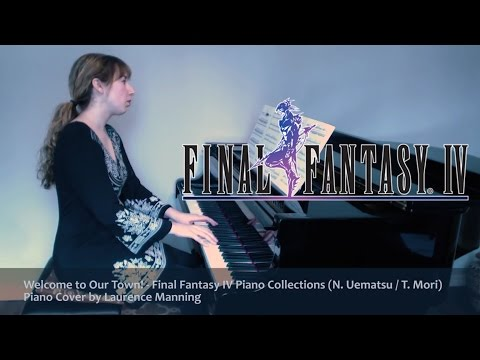 Final Fantasy IV : Welcome to Our Town! (Piano Collections Cover)