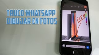truco whatsapp como dibujar sobre una foto