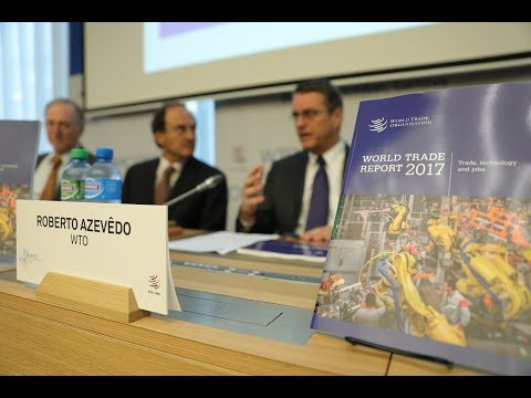 Launch: WTO World Trade Report 2017: Trade, technology and jobs