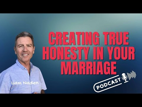 014 - Creating TRUE Honesty in Your Marriage