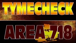 Tymecheck - AREA 718 (Audio Track)