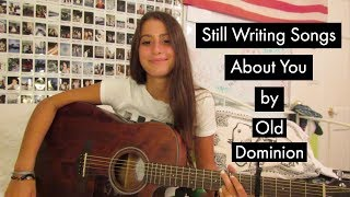 Still Writing Songs About You - Old Dominion