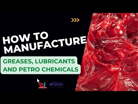 How to Manufacture Petroleum, Greases, Lubricants & Petro Chemicals