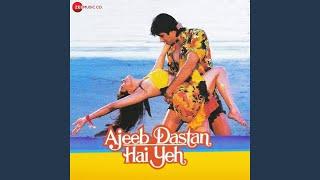 Ajeeb Dastan Hain Yeh
