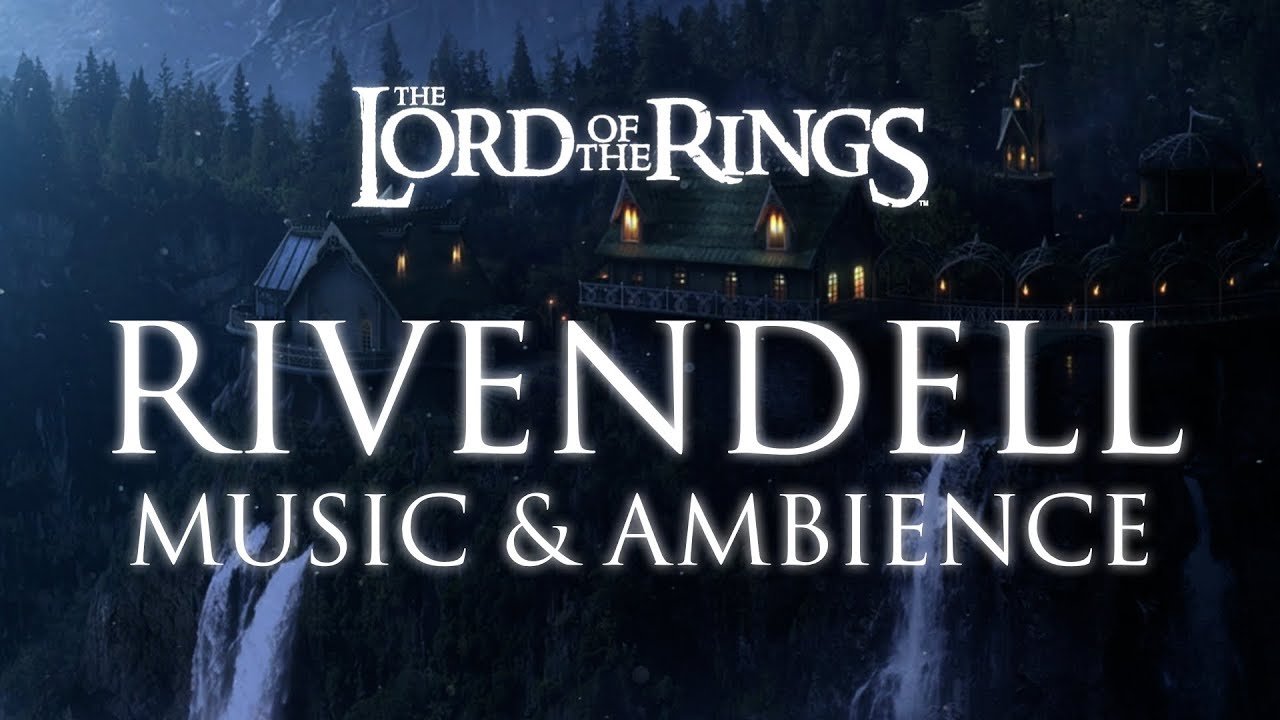 Middle Earth Rivendell Music Ambience Youtube