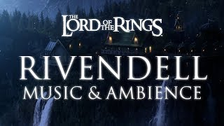 Middle Earth | Rivendell - Music \u0026 Ambience