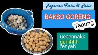 BAKSO GORENG TEPUNG JAJANAN TERBARU~MUDAH~ BELUM ADA YG JUAL,  UNTUNG BESAR