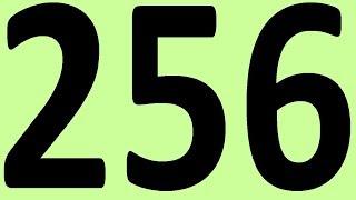 АНГЛИЙСКИЙ ЯЗЫК ДО АВТОМАТИЗМА ЧАСТЬ 2 УРОК 256 УРОКИ АНГЛИЙСКОГО ЯЗЫКА