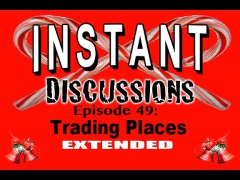 Trading Places  Instant Discussions  Episode 49  Footage