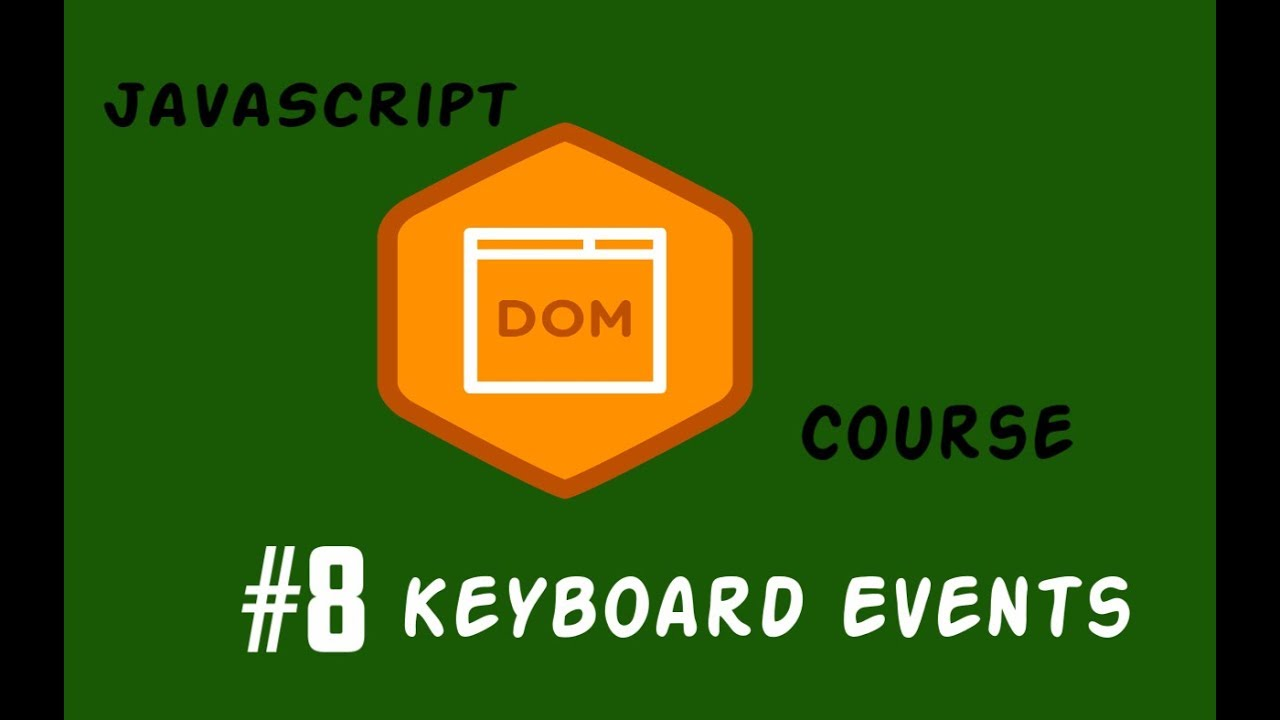 #8 شرح ال JavaScript Dom keyboard Events