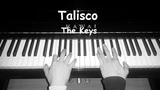 Talisco-The keys ( Piano Cover )