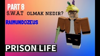 ROBLOX English:Prison Life| What is Being S.W.A.T? | PART 8!