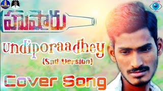 UNDIPORAADHEY-Sad Version Cover Song Hushaaru movie From svsf Team