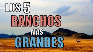 LOS 5 RANCHOS MÁS GRANDES DEL MUNDO