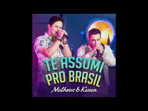 Matheus & Kauan - Te Assumi Pro Brasil C/  na Descrição