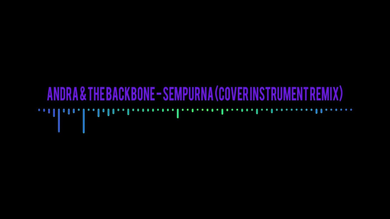 Free download mp3 andra and the backbone sempurna acoustic wishseven.