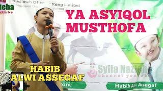 YA ASYIQOL MUSTHOFA ~HABIB ALWI ASSEGAF (HONGKONG)