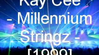 Kay Cee - Millennium Stringz