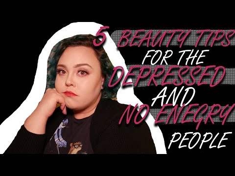5 Beauty Tips For The Depressed And People With No Energy  Vmm