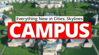 Everything New in CITIES: SKYLINES CAMPUS!
