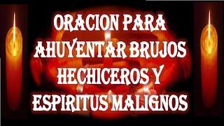 oracion para ahuyentar brujos hechiceros y espiritus malignos