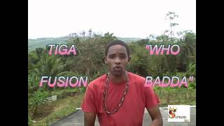 TIGA FUSION- WHO BADDA