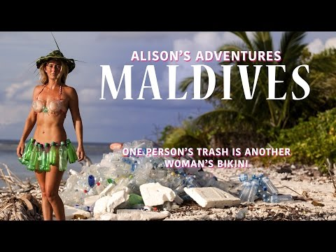 "Alison's Adventures Maldives ""One Person's Trash Is Another Woman's Bikini"""